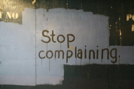 The Problems Caused By Complaining