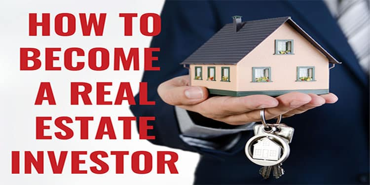 How To Become A Real Estate Investor Guide