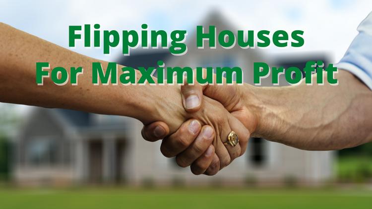 Flipping Houses For Maximum Profit
