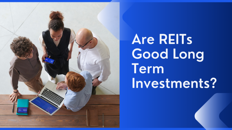 Are REITs Good Long Term Investments?