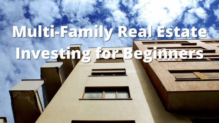 Multifamily Real Estate Investing for Beginners