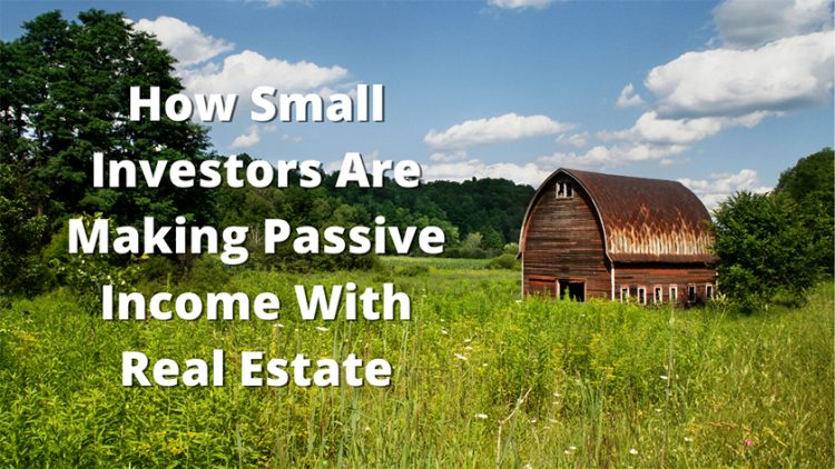 How Small Investors Are Making Passive Income With Real Estate
